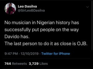Givers Never Lack! They Say!! And That's definitely what's working for OBO, cause it seems Impossible for Davido to Lack… Actually, if you give the Nigerian Hip Hop Industry a closer look and you start linking every artiste to the one person that gave them the platform that they're currently waxing on, then you will be linking many more to Davido than every other artiste.  This is someone that almost No one can claim they put me on or gave him platform, the way Wizkid can be linked to Banky W, Olamide linked to ID Cabasa, Davido can't directly be linked to one person as a source of a platform for him, but he became a colossal source for many acts today.  Guess much music aficionados has been noticing the spree at which Davido is putting people on radar and Ex-BBNaija Housemate, Leo Dasilva had to voice out with a tweet.  See Tweet below:-