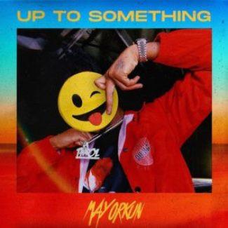 Mayorkun – Up To Something Mp3 Download