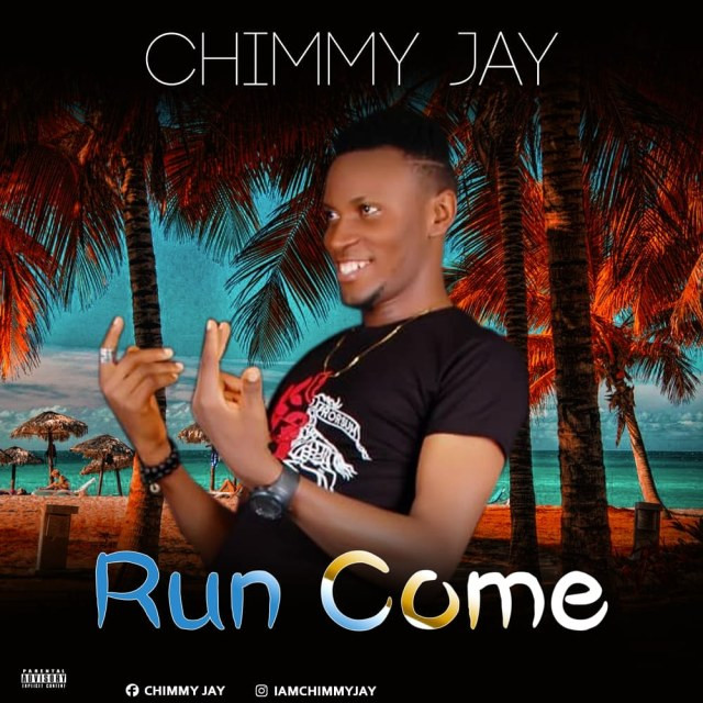 [Download Mp3] Chimmy Jay_ Run Come