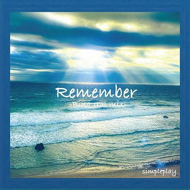 simpleplay _  Remember -Binaural mix-ジャケ写 1600×1600.jpg