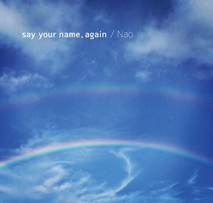 say your name, again		5:52	NAO	say your