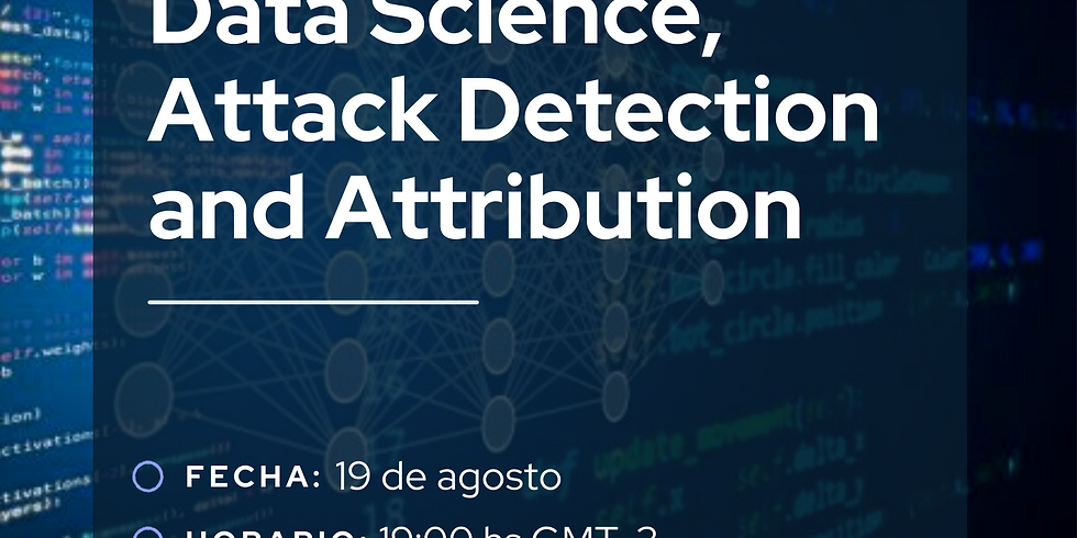 Data Science, Attack Detection and Attribution