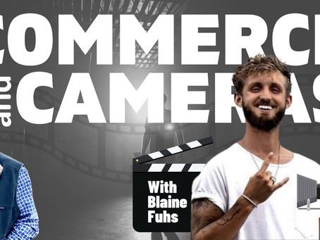 Cameras and Commerce with Blaine Fuhs | Filmmaking, Business, and Crazy Stories | Ep #14