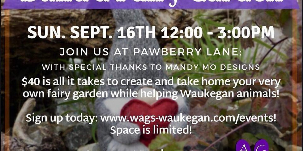 Fairy Garden Party to benefit WAGS!