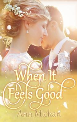 When It Feels Good