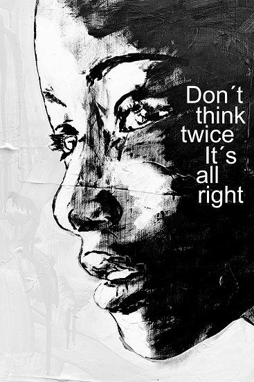 Don´t think twice it´s all right Poster