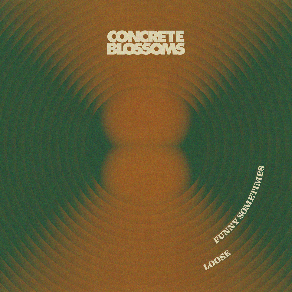 Concrete Bloosoms_Loose-Funny Sometimes_