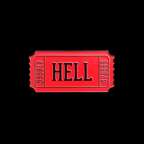 Ticket to Hell Pin (scuffed)