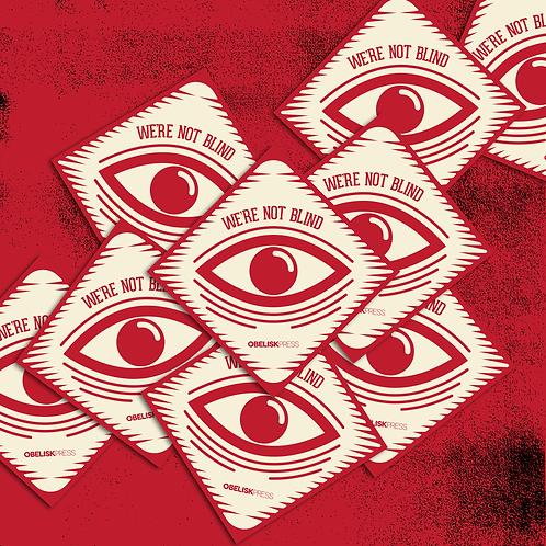 We're Not Blind Sticker