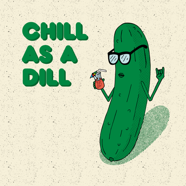 Chill as a Dill
