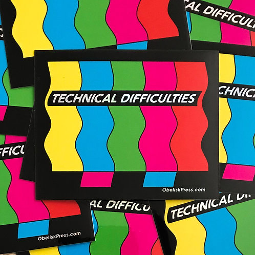 Technical Difficulties Sticker