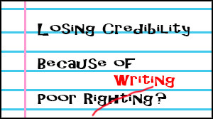 Losing Credibility Because of Poor Writing?