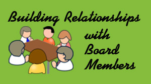Leadership Monday: 3 Ways to Build Relationships with Board Members
