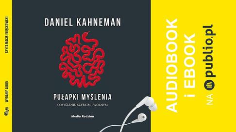 Pułapki Myślenia - Daniel Kahneman