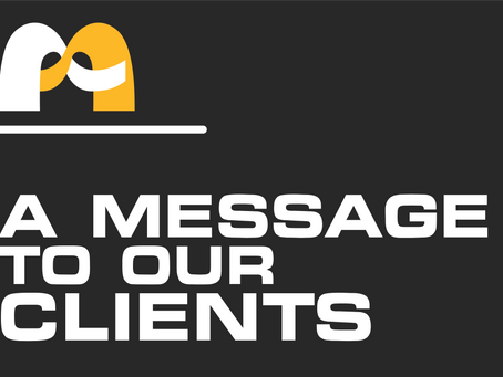A message to our clients: