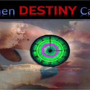 When Destiny Calls
