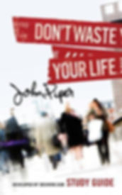 dont waste your life.jpg