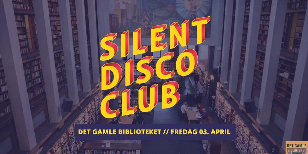 Silent Disco Club // Det gamle biblioteket // Fredag 03. april
