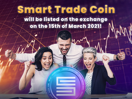 Great news from Smart Trade Coin. Token TRADE will listing on the exchange on 15th March 2021