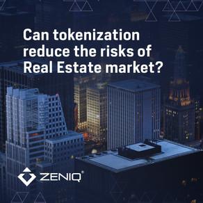 Zeniq Can tokenization reduce the risk of Real Estate Market ?
