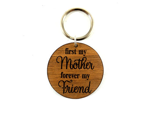 First my Mother, Forever my Friend - Keychain