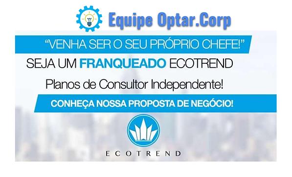 Franquia Ecotrend _ Optar.Corp