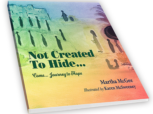 'Not Created to Hide, A Journey to Hope' book