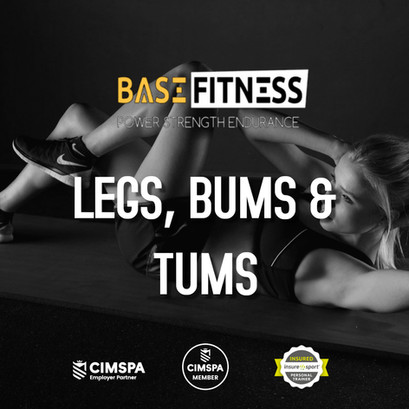 LEGS, BUMS & TUMS