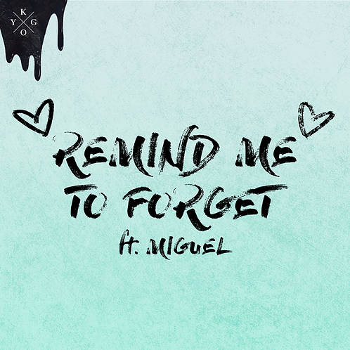 Kygo ft Miguel - Remind Me To Forget - (New Promo Radio Edit 7)