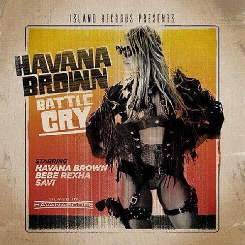 Havana Brown ft Bebe Rexha & Savi - Battle Cry ! NM204-13