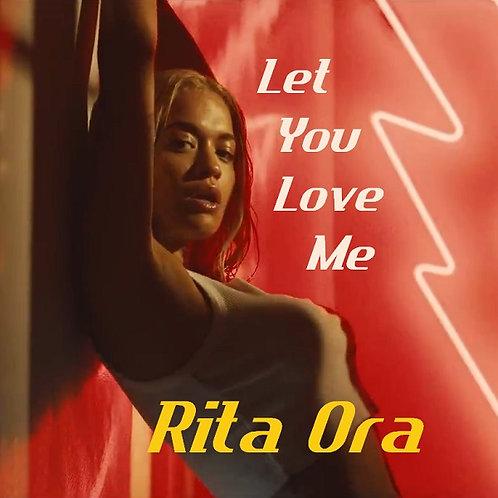Rita Ora - Let You Love Me ! (New Promo Radio Edit 7)