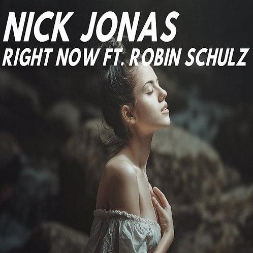 Nick Jonas & Robin Schulz - Right Now ! (New Promo Radio Edit 7)