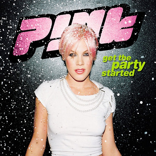 P!nk - Get The Party Started ! (CDS - Aus  Radio Mix 7)