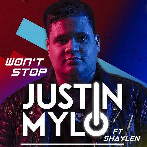 Justin Mylo ft Shaylen - Won't Stop !  (Radio Edit 7)