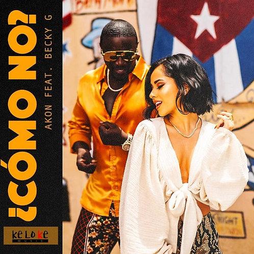 Akon ft Becky G - Cómo No  (Radio Edit 7)