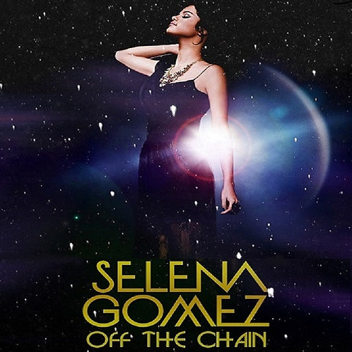 Selena Gomez - Off The Chain ! 2018 (New Promo Radio Edit 17)