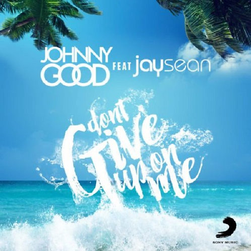 Johnny Good & Jay Sean - Don't Give Up On Me (Edit) NM215-12