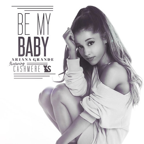 Ariana Grande ft Cashmere Cat - Be My Baby (Special Promo Edit)