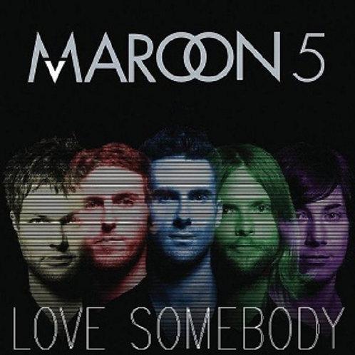 Maroon 5 - Love Somebody (New Radio Edit)   NM166-7