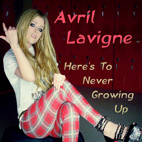 Avril Lavigne - Here's To Never Growing Up (New Radio Edit) NM165-6