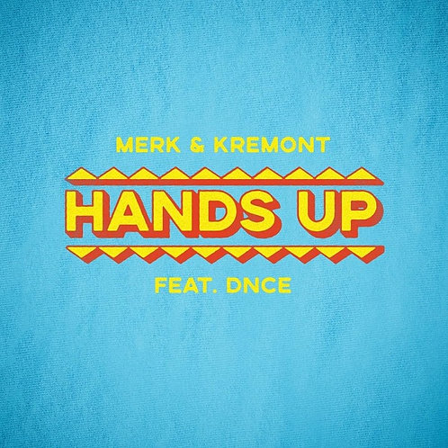Merk & Kremont ft DNCE - Hands Up ! (Promo Radio Edit 7)