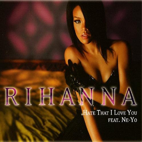 Rihanna ft Ne-Yo - Hate That I Love You !  2019  (Radio Edit 7)
