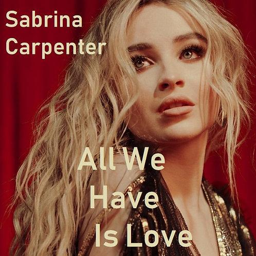 Sabrina Carpenter - All We Have Is Love ! (New Promo Radio Edit 17)