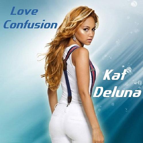 Kat Deluna - Love Confusion ! (New Promo Radio Edit 7)