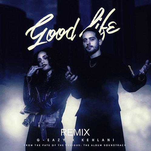 G-Eazy & Kehlani - Good Life ! (Radio Edit) NM210-5
