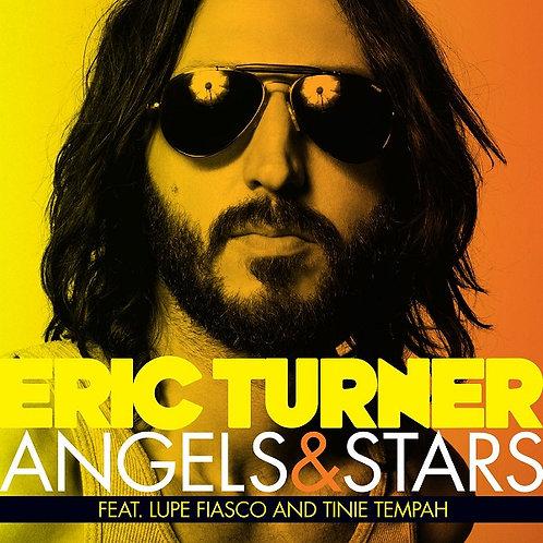 Eric Turner ft Lupe Fiasco & Tinie Tempah - Angels & Stars !  2019  (Radio Edit