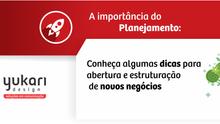 A importância do planejamento: Soluções para abertura e estruturação de novos negócios