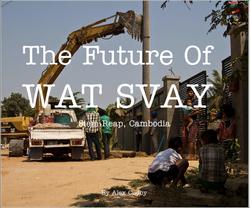 The Future of Wat Svay by Alex Cudby