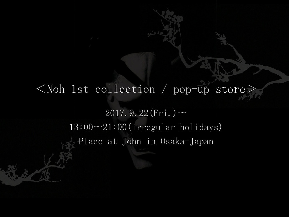Noh 1st collection / pop-up store