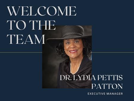 WELCOME DR. LYDIA PETTIS PATTON